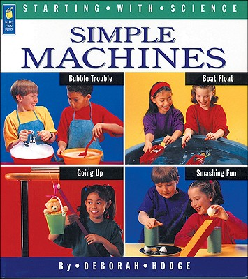 Kids Can Press Simple Machines by Hodge, Deborah/ Mason, Adrienne/ Boudreau, Ray [Paperback] at Sears.com